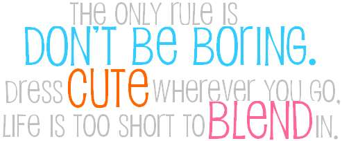 don't be boring dress cute life is too short to blend in