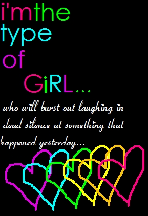 i'm the type of girl who will burst out laughing in a dead silence at something that happened yester