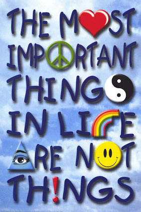 the most important thing in life are not things