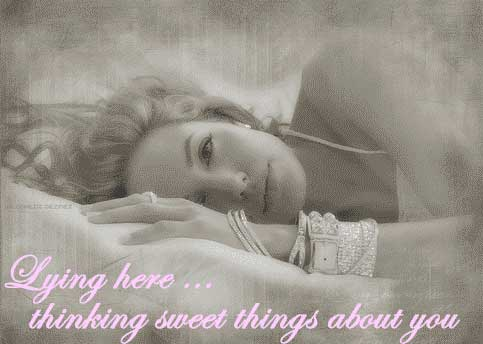 lying here thinking sweet things about you