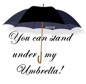 you can stand under my umbrella