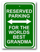 reserved parking for the worlds best grandma