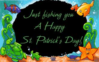 just fishing you a happy st patricks day