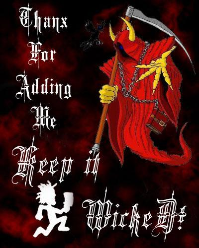 thanks for adding me keep it wicked juggalo hatchetman