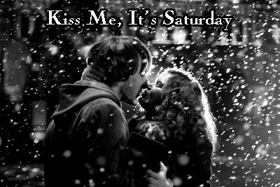 kiss me its saturday