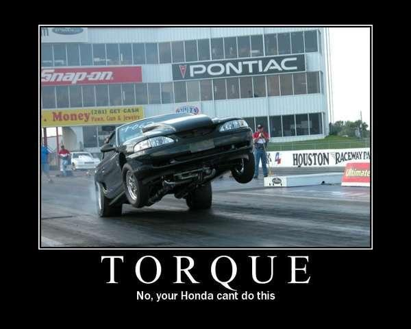 mustang torque your honda can't do this