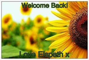 Welcome Back! Love Elspeth x
