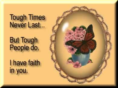 tough times never last but tough people do i have faith in you