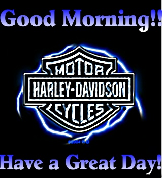 good morning have a great day harley davidson Comments ...