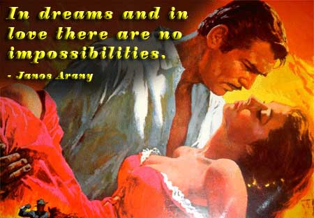 in dreams and in love there are no impossibilities
