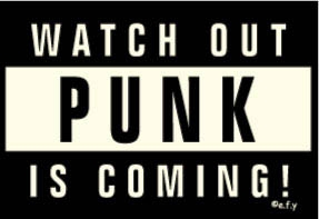 watch out punk is coming