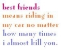 best friends means riding in my car no matter how many times i almost kill you icon