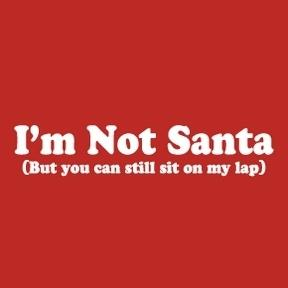 i'm not santa but you can sit on my lap
