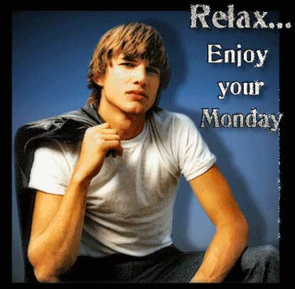 relax enjoy your monday