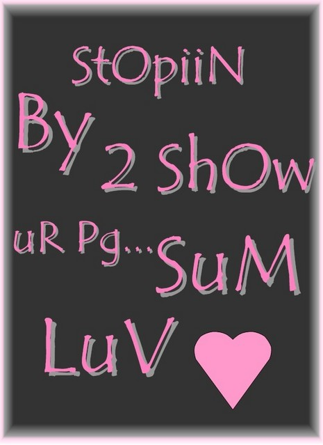 stoppin by 2 show your page some love