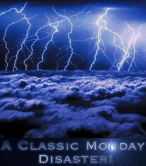 a classic monday disaster lightning
