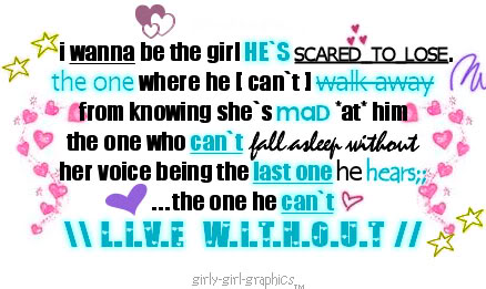 i wanna be the girl hes scared to lose