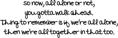if we are all alone we are all together