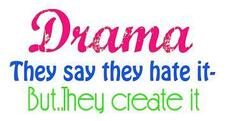 drama they say they hate it but they create it