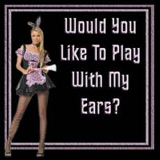 would you like to play with my ears