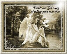 friends are god's way of taking good care of us