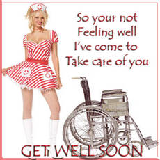 so your not feeling well i've come to take care of you get well soon sexy nurse