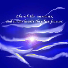cherish the memories and in our hearts they live forever